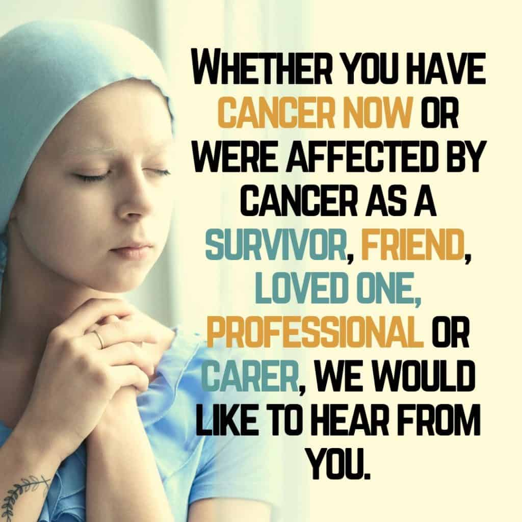 Do You Want To Tell People About Your Cancer Experience?