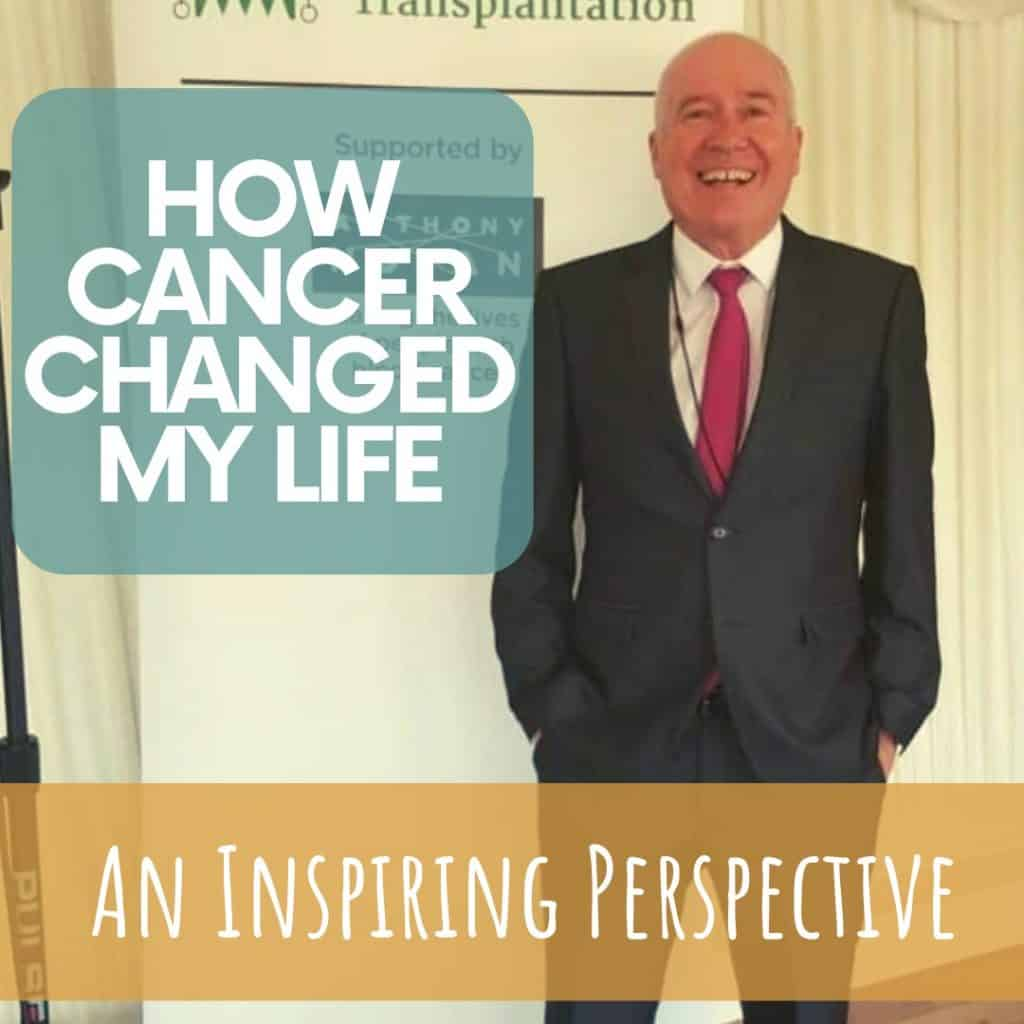 How Cancer Changed My Life