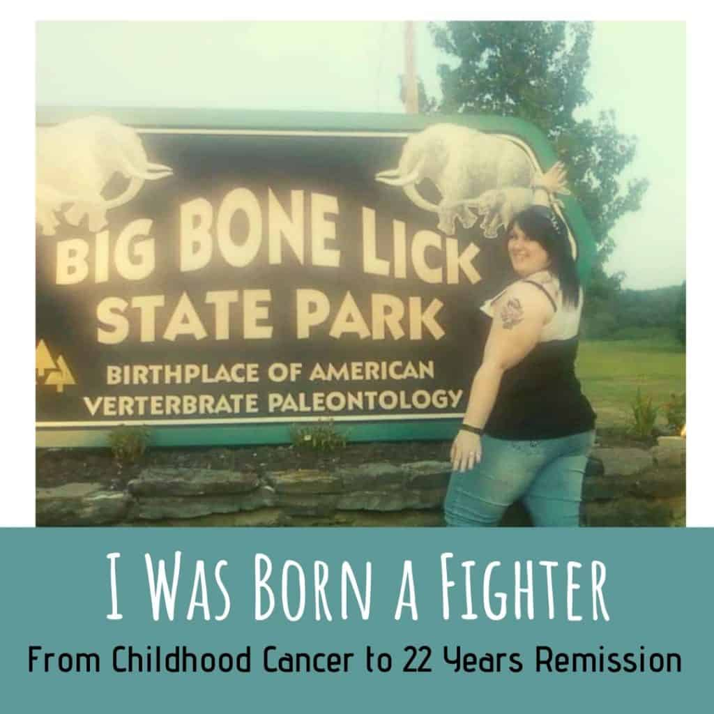 I Was Born A Fighter: From Childhood Cancer To 22 Years Remission