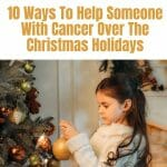 10 Ways To Help Someone With Cancer Over The Christmas Holidays From Cancer Care Parcel