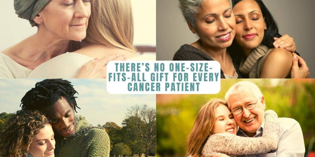 There Is No One Size Fits All Cancer Gift