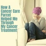 How A Cancer Care Parcel Helped Me Through My Cancer Treatment