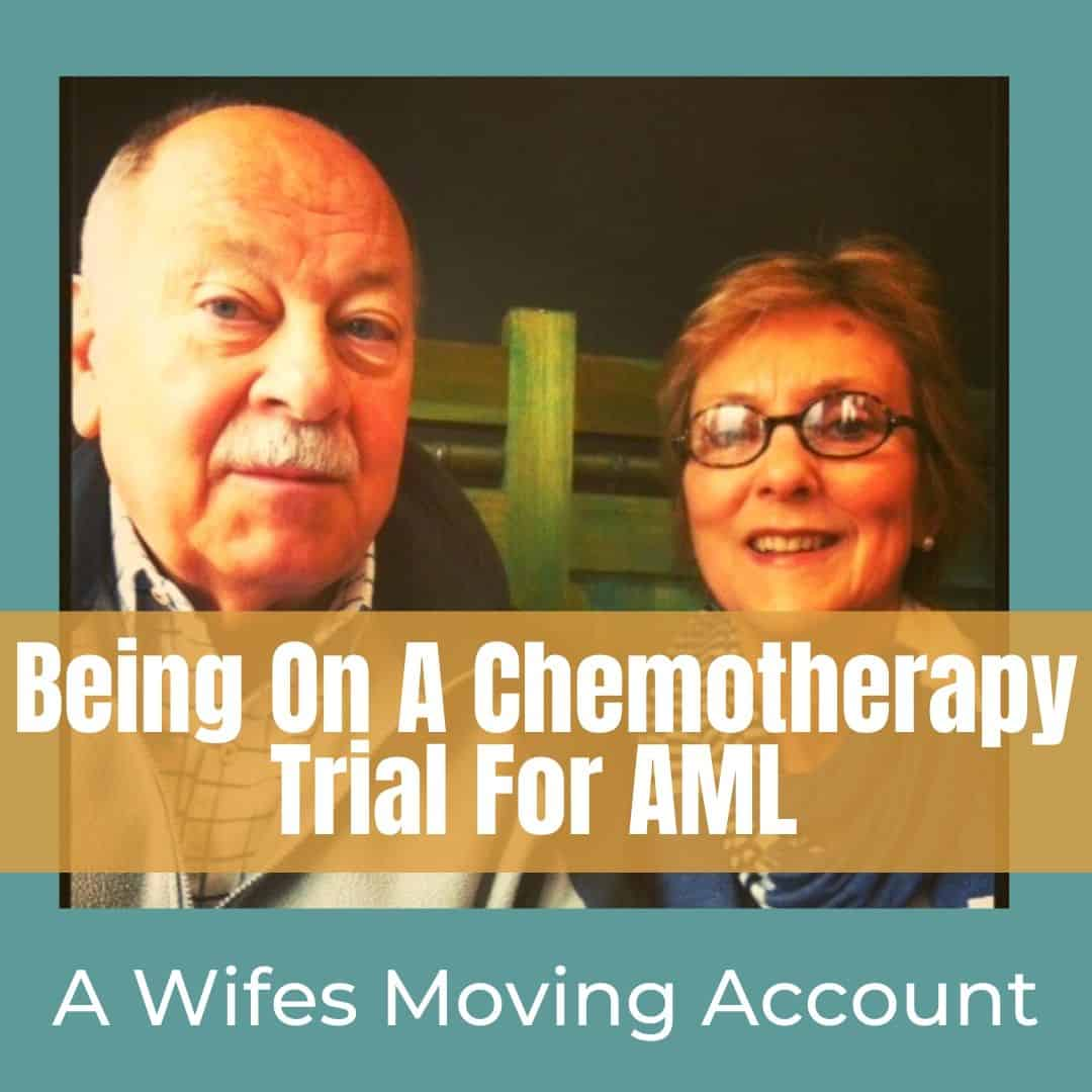 Being On A Chemotherapy Trial With Aml: A Wifes Moving Account