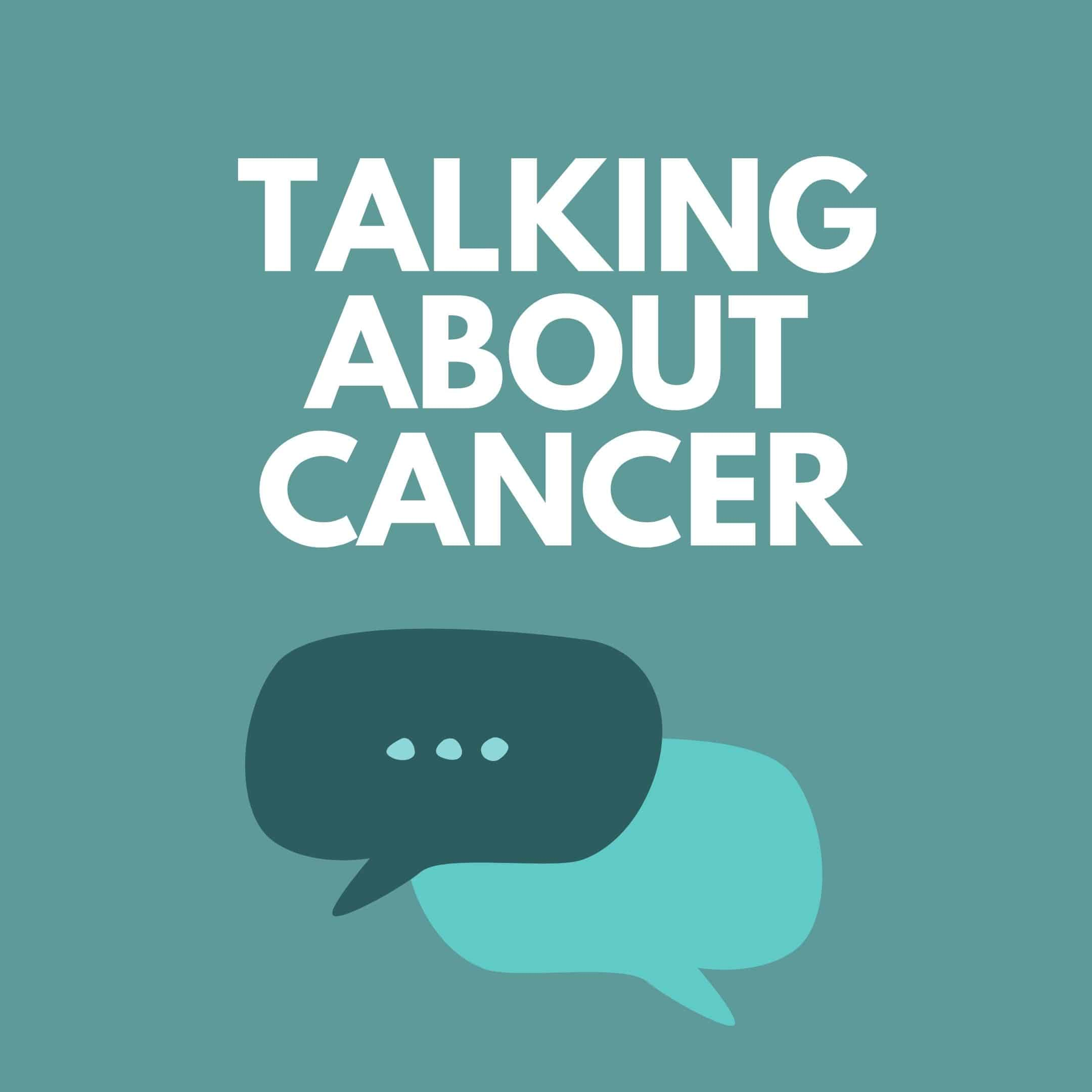 Talking About Cancer