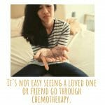 How To Support Someone Going Through Chemotherapy