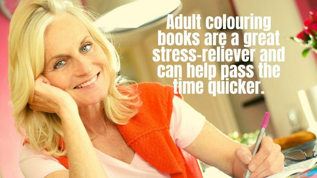 Adult Colouring Books Are A Great Stress-Reliever And Can Help Pass The Time Quicker.