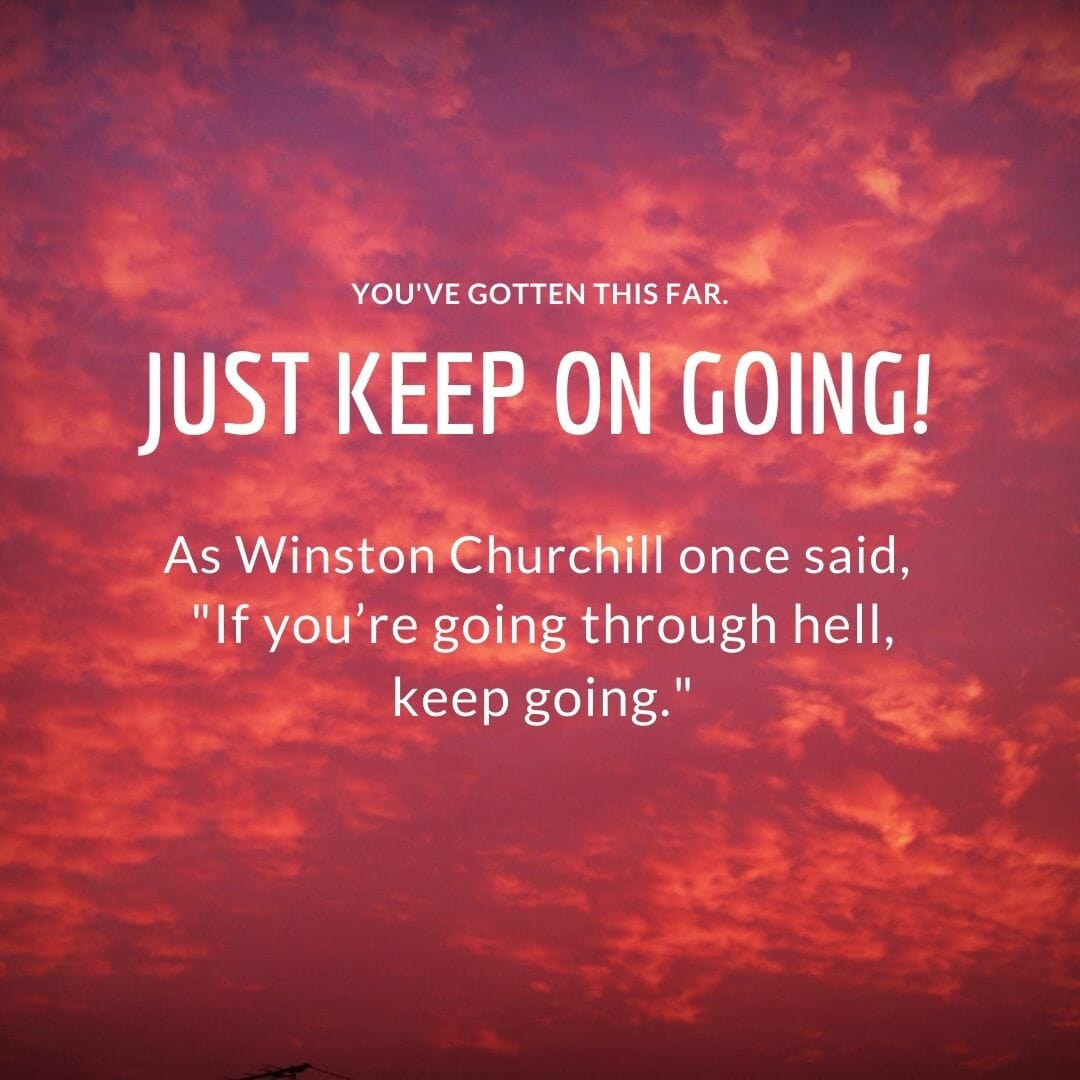 Just Keep Going On