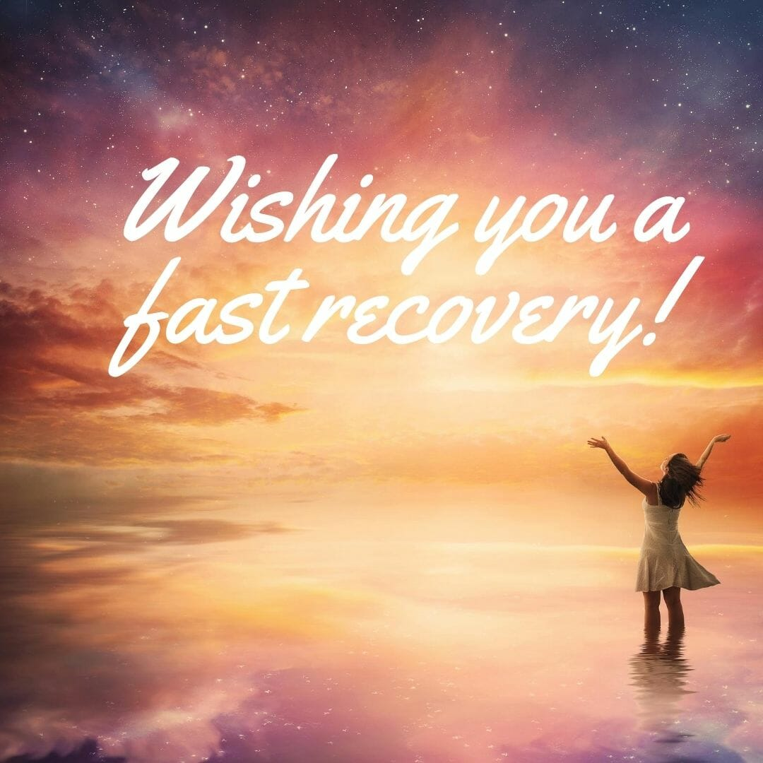 Wishing You A Fast Recovery