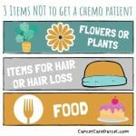3 Items Not To Get A Chemo Patient