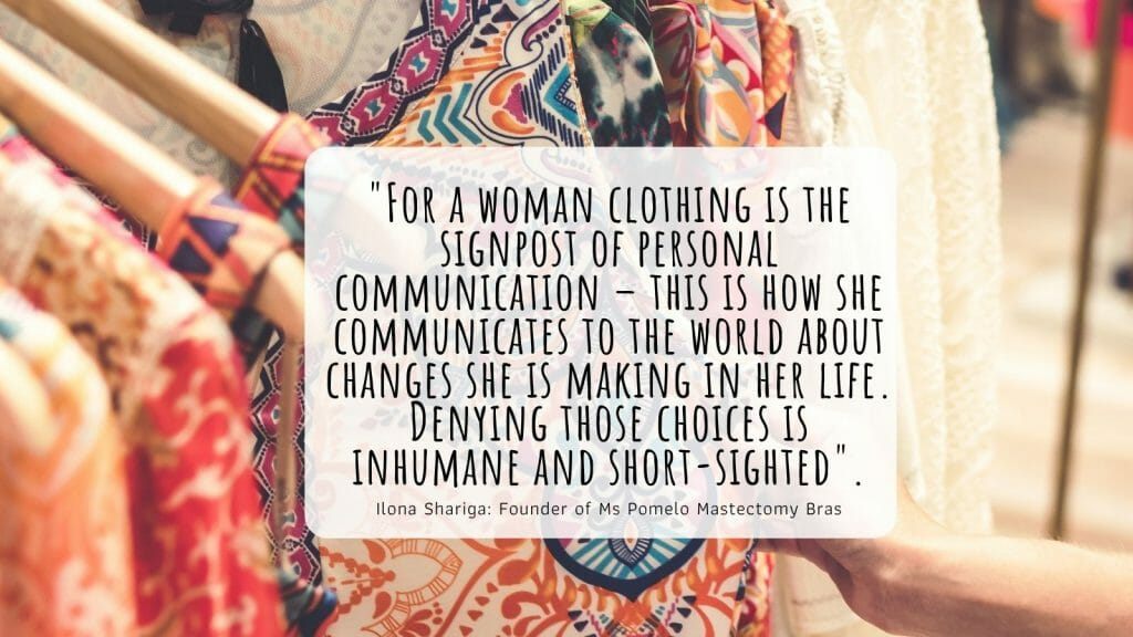 For A Woman Clothing Is The Signpost Of Personal Communication – This Is How She Communicates To The World About Changes She Is Making In Her Life. Denying Those Choices Is Inhumane And Short-Sighted.