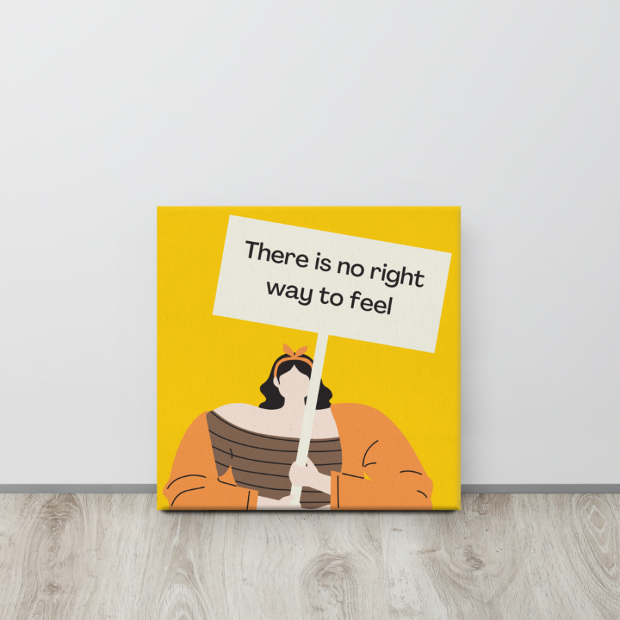 There Is No Right Way To Feel: Self-Care Canvas
