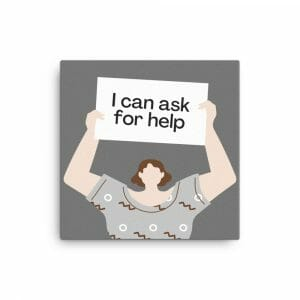 I Can Ask For Help: Self-Care Canvas