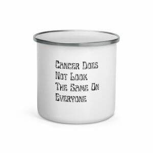 Cancer Does Not Look The Same On Everyone Enamel Mug