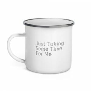 Just taking some time for me mug