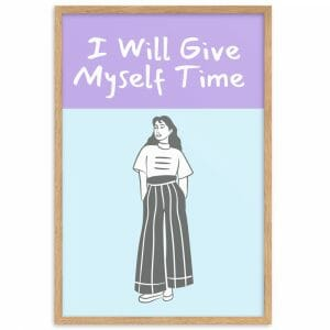 I Will Give Myself Time Wall Art